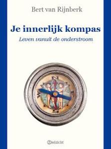 Boeken van zielzicht: Je innerlijk kompas - Bert van Rijnberk | zielzicht.nl